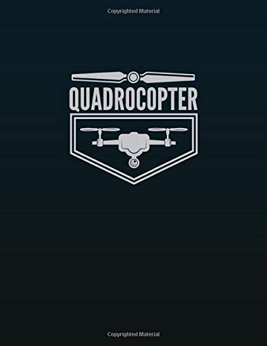 Quadrocopter: Professional Drone Flight Logbook for Hobbyist Drone Pilots Journal size 8.5 x 11 inches (US Letter)