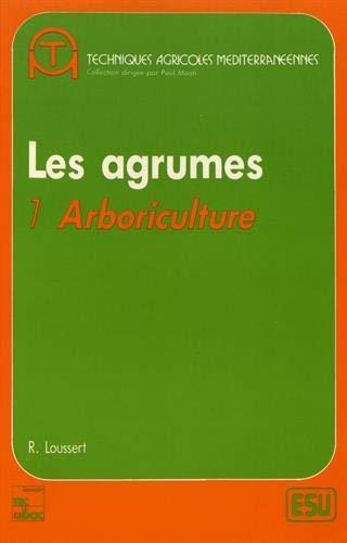 Les agrumes: Tome 1, Arboriculture
