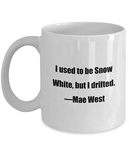 N\A Taza de café clásica - Solía ser Blancanieves, Pero me desvié. & mdash; Mae West: Ideal para Amigos o colegas, Blanco, 11 oz