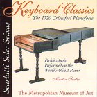 Keyboard Classics: The 1720 Cristofori Pianoforte: Period Music Performed on the World's Oldest Piano