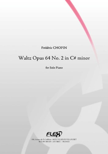 CLASSICAL SHEET MUSIC - Waltz Opus 64 No. 2 in C# minor - F. CHOPIN - Solo Piano (English Edition)