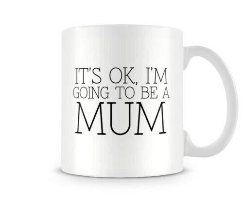 NA Está Bien. Taza I 'M Going To Be A Mum - Taza de cerámica Blanca de 11 onzas