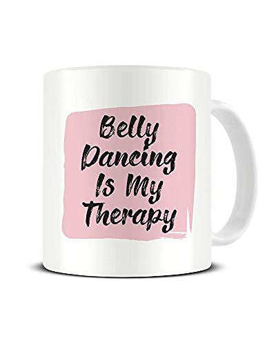 Belly Dancing is My Therapy - Taza de café de cerámica, idea de regalo