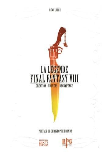La légende Final Fantasy VIII : Création, univers, décryptage