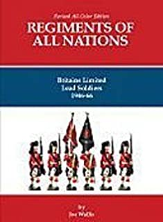 Regiments of All Nations: Britains Limited Lead Soldiers, 1946-66: All-color Edition