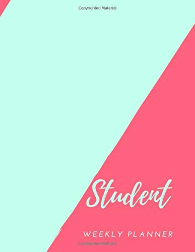 Student Weekly Planner: Weekly Student Planner For The Year 2020 Scheduler Organizer