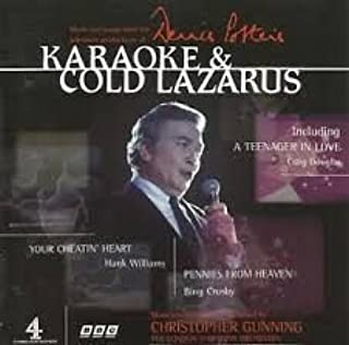 Karaoke and Cold Lazarus