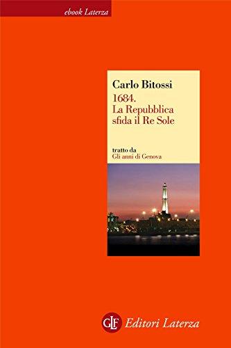1684. La Repubblica sfida il Re Sole (Italian Edition)