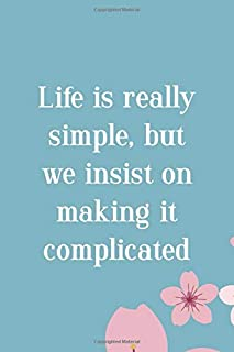 Life Is Really Simple, But We Insist On Making It complicated: Notebook Journal Composition Blank Lined Diary Notepad 120 Pages Paperback Blue Texture Kokeshi Doll