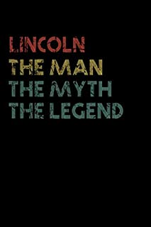 Lincoln The Man The Myth The Legend Notebook / Journal: Personalized Name Birthday Gift, 110 Pages, 6 x 9 inches... Presen...