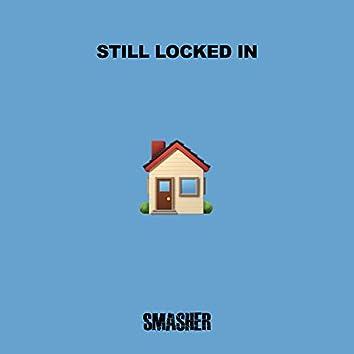 Still Locked In