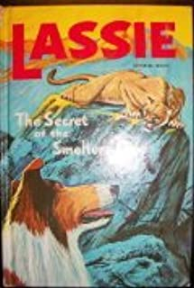 Lassie: The secret of the smelters' cave (A Whitman book)
