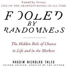 Fooled by Randomness (An Unabridged Production)[8-CD Set]; The Hidden Role of Chance in Life and in the Markets