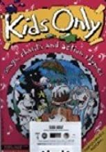 Kids Only Songbook and Cassette: Songs, Chants and Action Rhymes (Kids Only Songbook and Cassette Packs) (Kids Only Songbook & Cassette Packs)