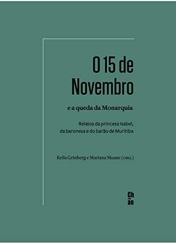 O 15 de Novembro e a queda da Monarquia: Relatos da princesa Isabel, da baronesa e do barão de Muritiba