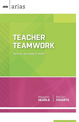 Teacher Teamwork How Do We Make It Work Ascd Arias