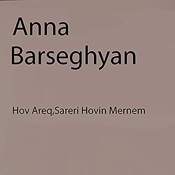 Hov Areq, Sareri Hovin Mernem