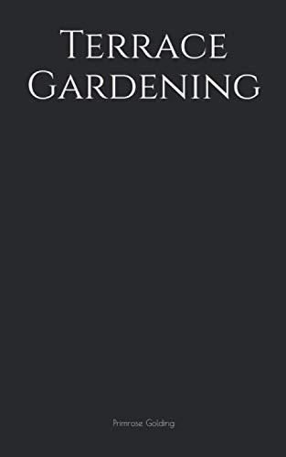 Terrace Gardening: Small Notebook 5x8 150 Ruled Pages Softcover patio garden veranda balcony foyer staircase