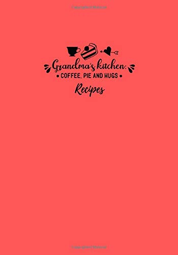 GRANDMA'S KITCHEN: Recipe Journal to Write in Your Family Recipes