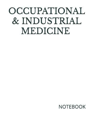 """Compare Textbook Prices for OCCUPATIONAL & INDUSTRIAL MEDICINE NOTEBOOK: 200 Lined College Ruled Pages, 8.5"""" x 11"""" Notebook Journal 