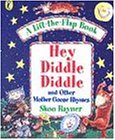 Hey Diddle Diddle: and Other Mother Goose Rhymes (Lift-the-Flap)
