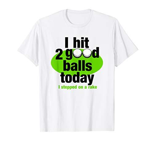 Mens I hit 2 good balls today funny golf t-shirt