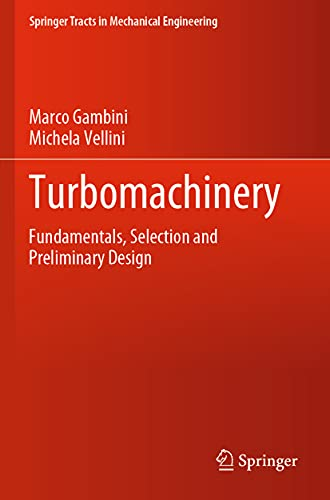 Turbomachinery: Fundamentals, Selection and Preliminary Design (Springer Tracts in Mechanical Engineering)