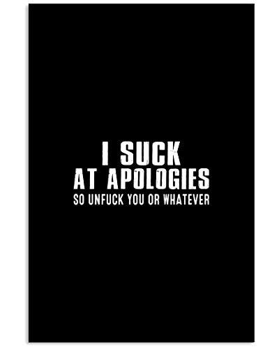 AZSTEEL I Suck At Apologies So Unfuck You Or WhWhatever | Poster No Frame Board per decorazione ufficio, miglior regalo per la famiglia e i tuoi amici, 30 x 45 cm