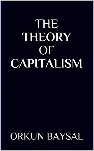 THE THEORY OF CAPITALISM (English Edition)