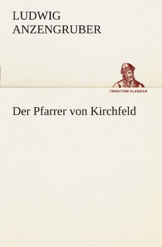 Der Pfarrer von Kirchfeld (TREDITION CLASSICS)