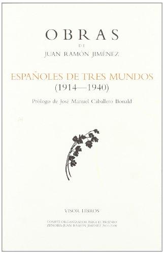 Españoles de tres mundos (1914-1940) (Obras Juan Ramon Jimenez)