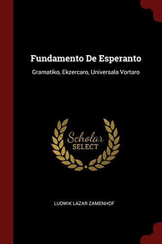 Fundamento De Esperanto: Gramatiko, Ekzercaro, Universala Vortaro (Paperback)