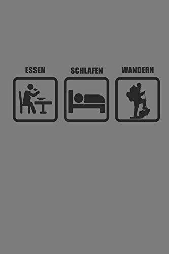 ESSEN SCHLAFEN WANDERN: NOTIZBUCH für Gipfelstürmer Wander Tagebuch Berg Planer 6x9 liniert