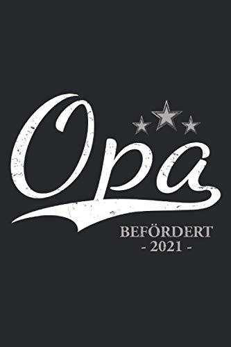 Opa Befördert 2021: Wunderschönes und lustiges, bester Opa Notizbuch [Opa Befördert 2021]. Perfekte Opa Geschenke für den stolzen Opi oder zum ... 6'' x 9'' (15,24cm x 22,86cm) DIN A5 Liniert