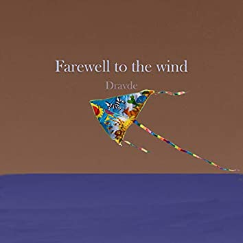 Farewell to the Wind