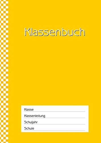 Klassenbuch Standard - 11 Stunden pro Tag - gelber Umschlag: für alle Schulformen