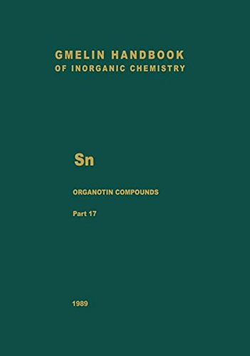Sn Organotin Compounds: Part 17: Organotin-Oxygen Compounds of the Types RSn(OR′)3 and RSn(OR′)2OR″; R2Sn(X)OR′, RSnX(OR′)2, and RSnX2(OR′) (Gmelin ... Chemistry - 8th edition (S-n / 1-25 / 17))