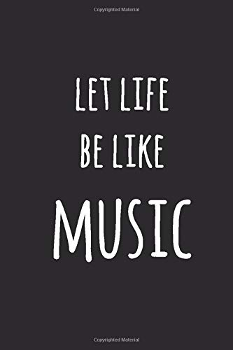 Let life be like music: 100 Pages  Black Cover  Music...