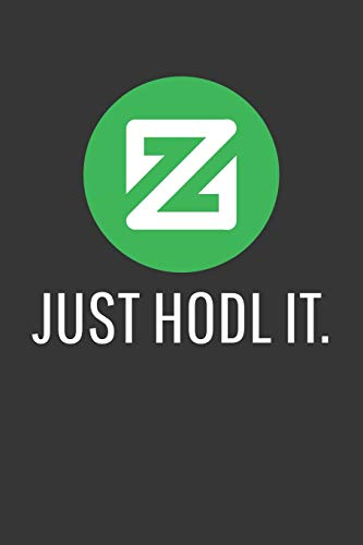 Just Hodl It Zcoin Notebook: Lined Journal, 120 Pages, 6 x 9, Affordable Cryptocurrency, Blockchain Crypto Gift Journal Matte Finish