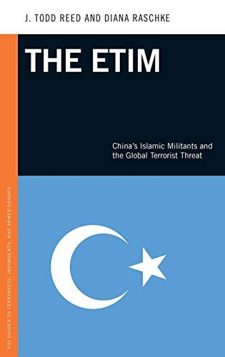 ETIM, The: China's Islamic Militants and the Global Terrorist Threat (Praeger Security International) (English Edition)