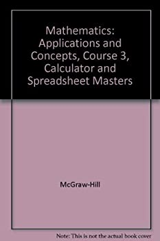 Hardcover Mathematics Applications and Concepts Course 3 Calculator and Spreadsheet Masters Book