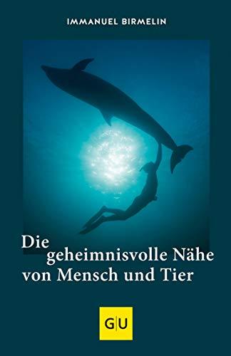 Buchseite und Rezensionen zu 'Die geheimnisvolle Nähe von Mensch und Tier (GU Tier Spezial)' von Immanuel Birmelin
