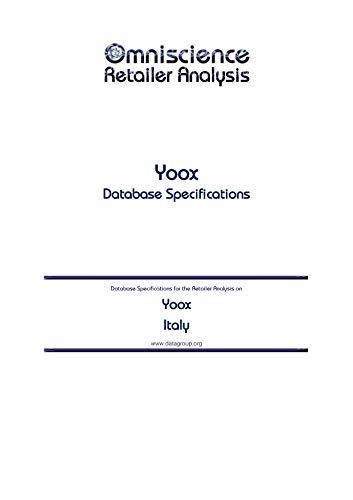Yoox - Italy: Retailer Analysis Database Specifications (Omniscience Retailer Analysis - Italy Book 105213)