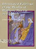 Illustrated Editions of the Works of William Morris in English: A Descriptive Bibliography