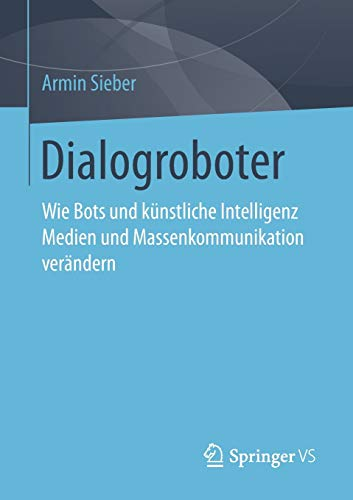 Dialogroboter: Wie Bots und künstliche Intelligenz Medien und Massenkommunikation verändern