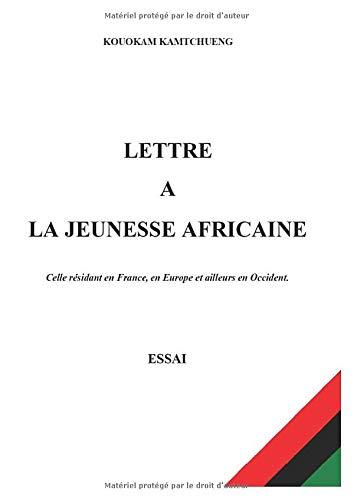 BRIEF AN DIE AFRIKANISCHE JUGEND: Diejenigen, die in Frankreich, Europa und anderswo im Westen leben