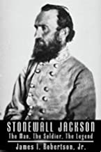 Stonewall Jackson: The Man, the Soldier, the Legend Part 3 of 3 (Part 3 of 3)