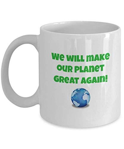 N\A Haremos Que Nuestro Planeta vuelva a ser Grande Taza de café Taza de té para el Cambio climático