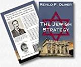 The Jewish Strategy : How the Jews Have Survived Thousands of Years of Persecution and Why We of the West May Not Survive This Century