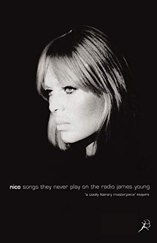 Young, J: Nico, Songs They Never Play on the Radio